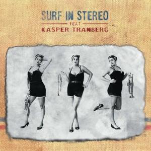 Surf In Stereo feat. Kasper Tranberg: Surf In Stereo feat. Kasper Tranberg