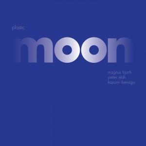 Magnus Hjorth, Petter Eld & Kazumi Ikenaga: Plastic Moon