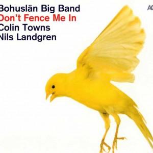 Bohuslän Big Band feat. Colin Towns & Nils Landgren: Don't Fence Me In