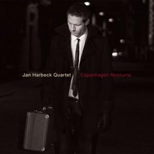 Jan Harbeck Quartet: Copenhagen Nocturne