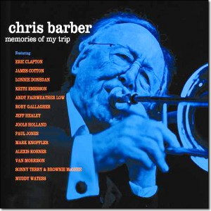 Chris Barber: Memories of My Trip