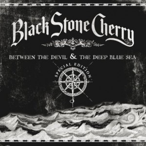Black Stone Cherry: Between The Devil And The Deep Blue Sea