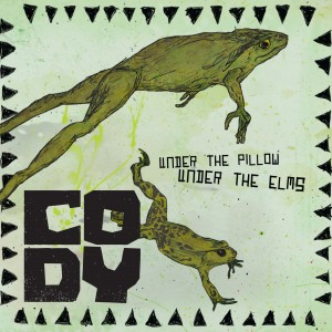 Cody: Under The Pillow, Under The Elms