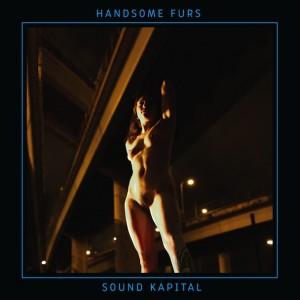 Handsome Furs: Sound Kapital