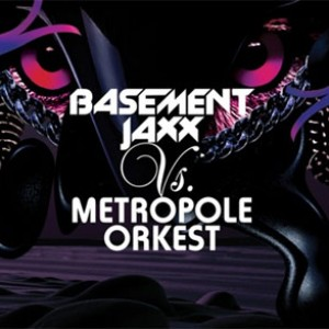 Basement Jaxx vs. Metropole Orkest: Basement Jaxx vs. Metropole Orkest
