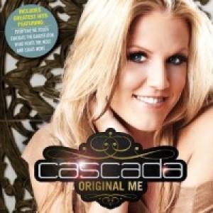Cascada: Original Me + Greatest Hits