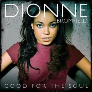 Dionne Bromfield: Good For The Soul