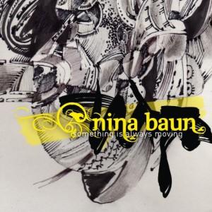 Nina Baun: Something Is Always Moving