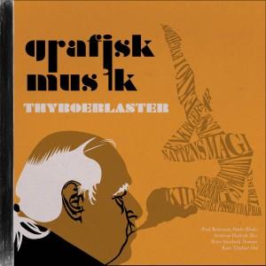 Grafisk Musik og Kurt Thyboe: Thyboeblaster