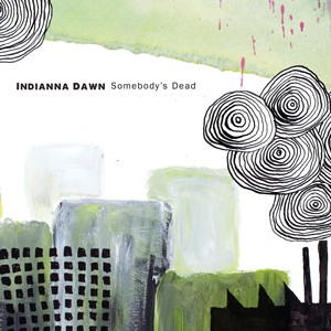 Indianna Dawn: Somebody's Dead