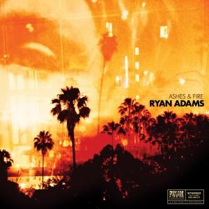 Ryan Adams: Ashes & Fire