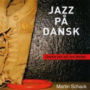 Martin Schack: Jazz på dansk