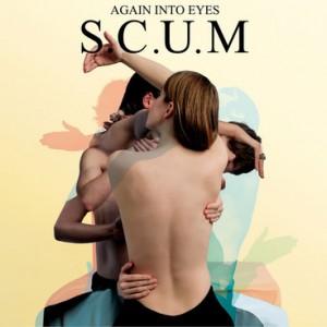 S.C.U.M.: Again Into Eyes