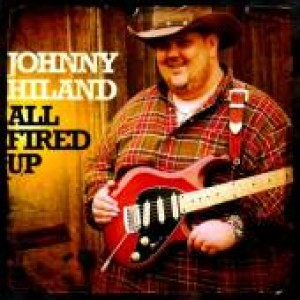Johnny Hiland: All Fired Up