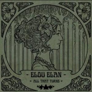Elou Elan: All That Turns