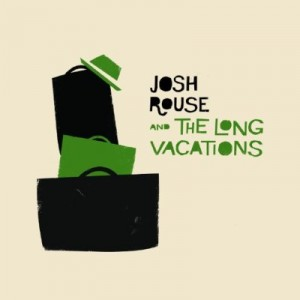 Josh Rouse And The Long Vacations: Josh Rouse And The Long Vacations