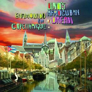 Jakob Dinesen: Dino's Afro-Cuban Dream / Enamorado en Copenhague