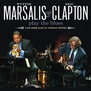 Wynton Marsalis & Eric Clapton: Play the Blues