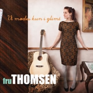 Fru Thomsen: Vi mødes kun i glimt
