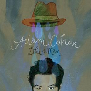 Adam Cohen: Like A Man