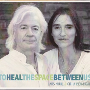 Lars Muhl og Githa Ben-David: To Heal The Space Between Us