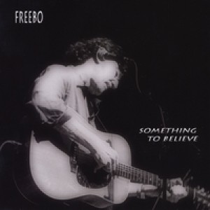 Freebo: Something To Believe