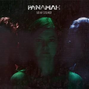 Panamah: Ud Af Stilhed
