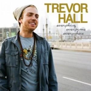 Trevor Hall: Everything, Everytime, Everywhere