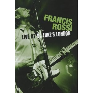 Francis Rossi: Live At St. Luke's London