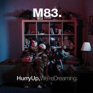 M83: Hurry Up, We're Dreaming!