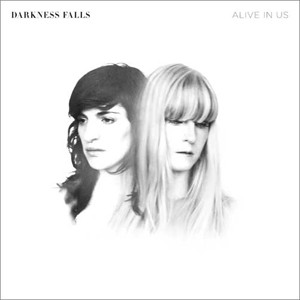 Darkness Falls: Alive In Us