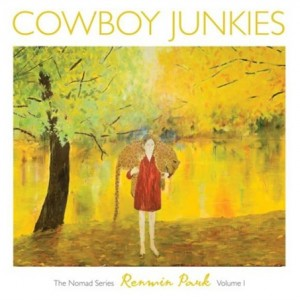 Cowboy Junkies: Renmin Park - The Nomad Series Volume 1