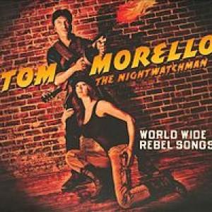 Tom Morello: World Wide Rebel Songs