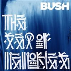 Bush: The Sea Of Memories