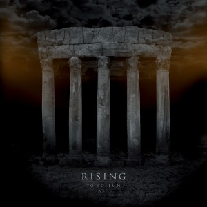 Rising: To Solemn Ash