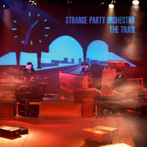 Strange Party Orchestra: The Train