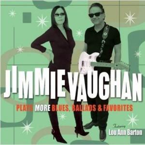 Jimmie Vaughan: Jimmie Vaughan: Plays More Blues, Ballads & Favorites
