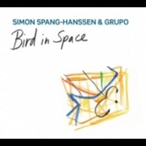 Simon Spang-Hanssen & Grupo: Bird In Space