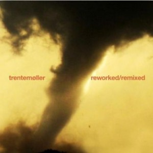Trentemøller: Reworked/Remixed