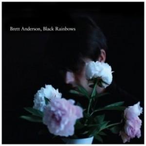 Brett Anderson: Black Rainbows