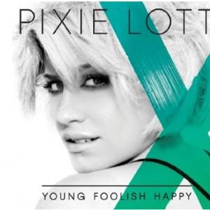 Pixie Lott: Young Foolish Happy