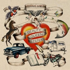 Indigo Girls: Beauty Queen Sister