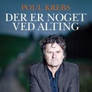 Stig Matthiesen og Poul Krebs: Poul Krebs - Der er noget ved alting