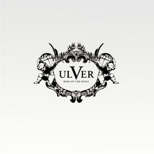 Ulver: War Of The Roses