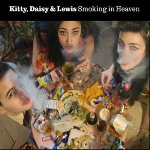 Kitty, Daisy & Lewis: Smoking In Heaven