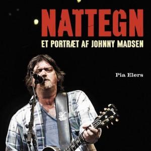 Pia Elers: Nattegn - Et portræt af Johnny Madsen