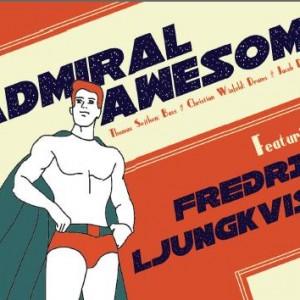 Admiral Awesome feat. Fredrik Ljungkvist: Kapow Jazz