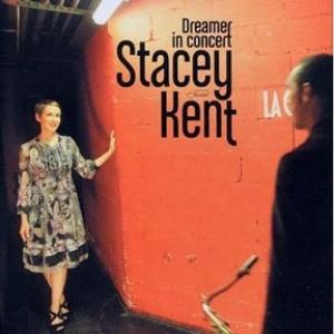 Stacey Kent: Dreamer In Concert
