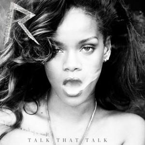 Rihanna: Talk That Talk