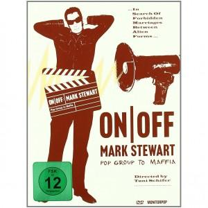 Mark Stewart: On/Off (Pop Group To Maffia)